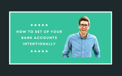 How to Set Up Your Bank Accounts Intentionally