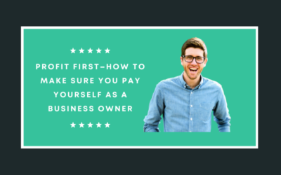 Profit First–How to Make Sure You Pay Yourself as a Business Owner